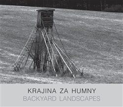 Krajina za humny / Backyard Landscapes - Pavel Klvač