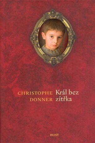 Král bez zítřka - Donner Christophe