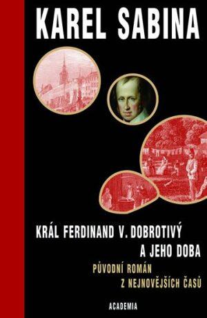 Král Ferdinand V. Dobrotivý - Karel Sabina