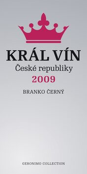 Král vín České republiky 2009 - Branko Černý