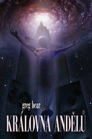 Královna andělů - Greg Bear