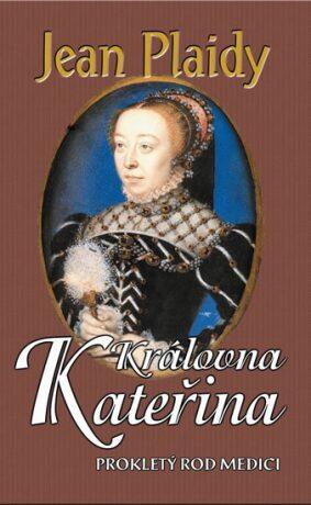 Královna Kateřina - Jean Plaidy