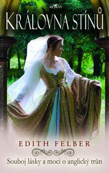 Královna stínů - Edith Felber