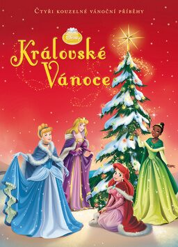 Princezna - Královské Vánoce - Čtyři kouzelné vánoční příběhy - Walt Disney