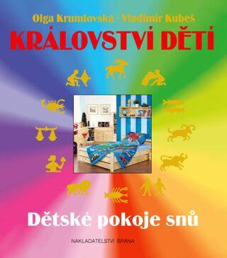 Království dětí - Dětské pokoje snů - Olga Krumlovská, Vladimír Kubeš