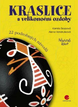 Kraslice a velikonoční ozdoby - Kamila Skopová, Alena Vondrušková