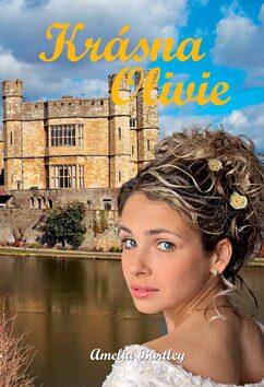 Krásná Olivie - Amelia Bartley