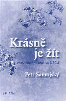 Krásně je žít - Petr Samojský