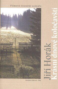 Krásní dnové koločavští - Jiří Horák