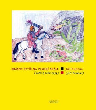 Krásný rytíř na vysoké skále - Jiří Kuběna