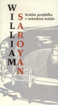 Krátká projížďka v nebeském kočáře - William Saroyan
