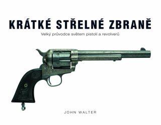 Krátké střelné zbraně - John Walter