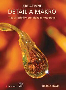 Kreativní detail a makro - Harold Davis