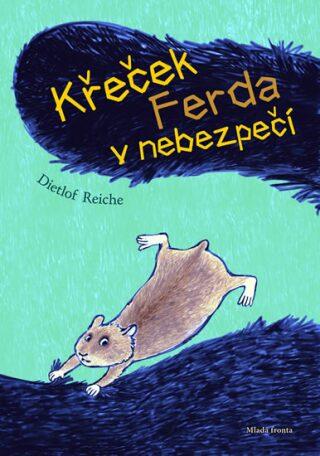 Křeček Ferda v ohrožení - Reiche Dietlof