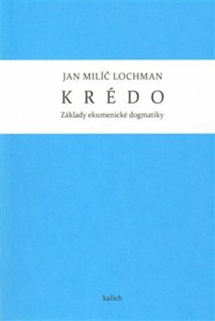 Krédo - Jan Milíč Lochman