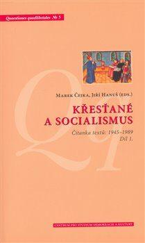 Křesťané a socialismus - Marek Čejka,Jiří Hanuš,