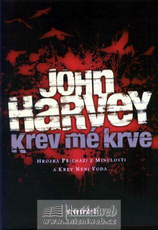 Krev mé krve - John Harvey