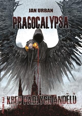 Pragocalypsa Krev padlých andělů - Jan Urban
