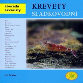 Krevety sladkovodní - Abeceda akvaristy - Jiří Patoka