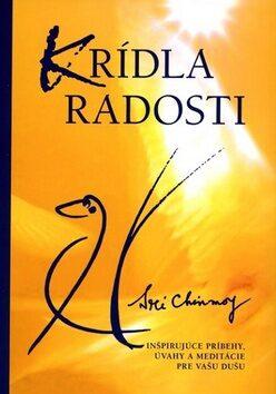 Krídla radosti - Sri Chinmoy