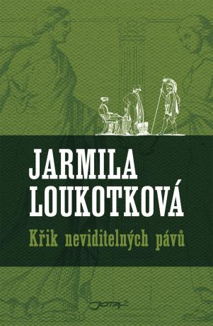 Křik neviditelných pávů - Jarmila Loukotková