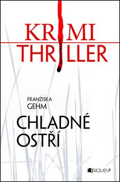 Krimi Thriller Chladné ostří - Franziska Gehm