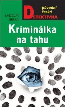 Kriminálka na tahu - Ladislav Beran