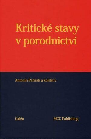 Kritické stavy v porodnictví - Antonín Pařízek