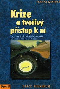 Krize a tvořivý přístup k ní - Verena Kastová