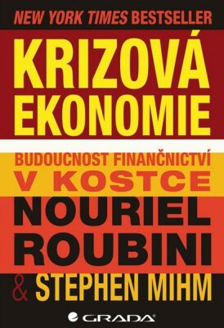 Krizová ekonomie - Roubini Nouriel, Mihm Stephen