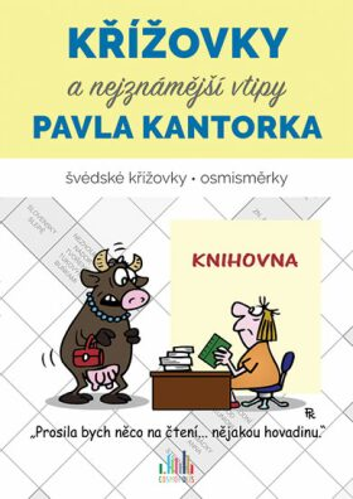 Křížovky a nejznámější vtipy Pavla Kantorka - Pavel Kantorek, kolektiv autorů