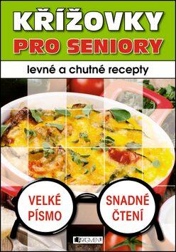 Křížovky pro seniory Levné a chutné recepty -