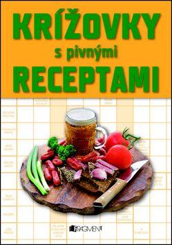 Krížovky s pivnými receptami - Zoja Rajčoková