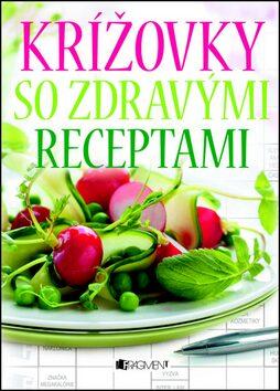 Krížovky so zdravými receptami - Mária Havranová