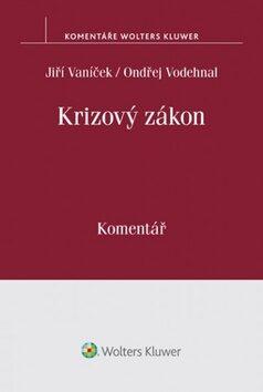 Krizový zákon: Komentář - Jiří Vaníček, Ondřej Vodehnal