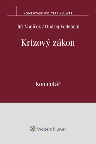 Krizový zákon. Komentář - Jiří Vaníček, Ondřej Vodehnal