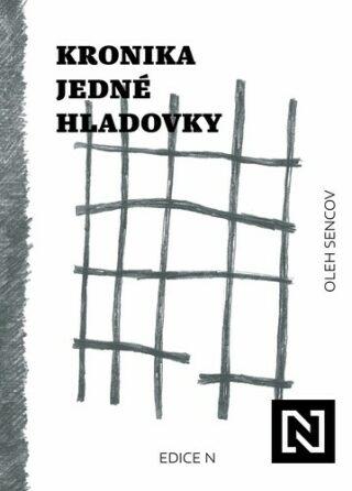 Kronika jedné hladovky - Oleh Sencov