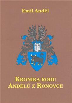 Kronika rodu Andělů z Ronovce - Emil Anděl