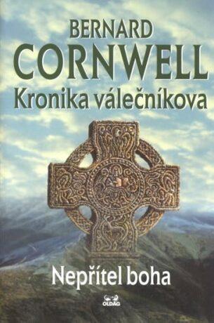 KRONIKA VÁLEČNÍKOVA 3.DÍL-NEPŘÍTEL BOHA - Bernard Cornwell