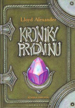 Kroniky Prydainu - Lloyd Alexander; Barbora Kyšková