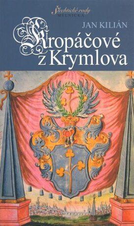 Kropáčové z Krymlova - Jan Kilián