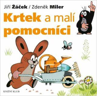 Krtek a malí pomocníci - Zdeněk Miler, Jiří Žáček