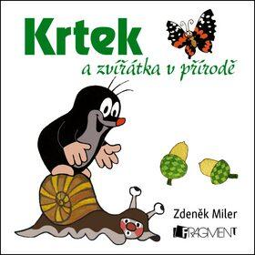 Krtek a zvířátka v přírodě - Miler Zdeněk