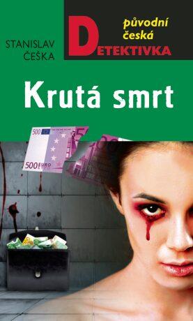 Krutá smrt - Stanislav Češka
