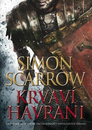 Krvaví havrani - Simon Scarrow