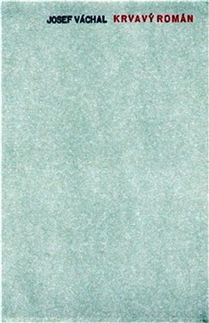 Krvavý román - Josef Váchal