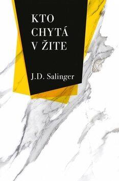 Kto chytá v žite - David Jerome Salinger