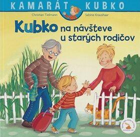 Kubko na návšteve u starých rodičov - Sabina Kraushaarová, Christian Tielmann
