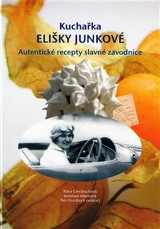 Kuchařka Elišky Junkové - Adamová Jaroslava, Klára Cincibuchová