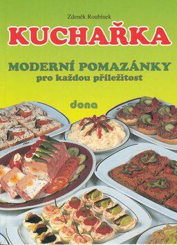 Kuchařka Moderní pomazánky nv. - Zdeněk Roubínek